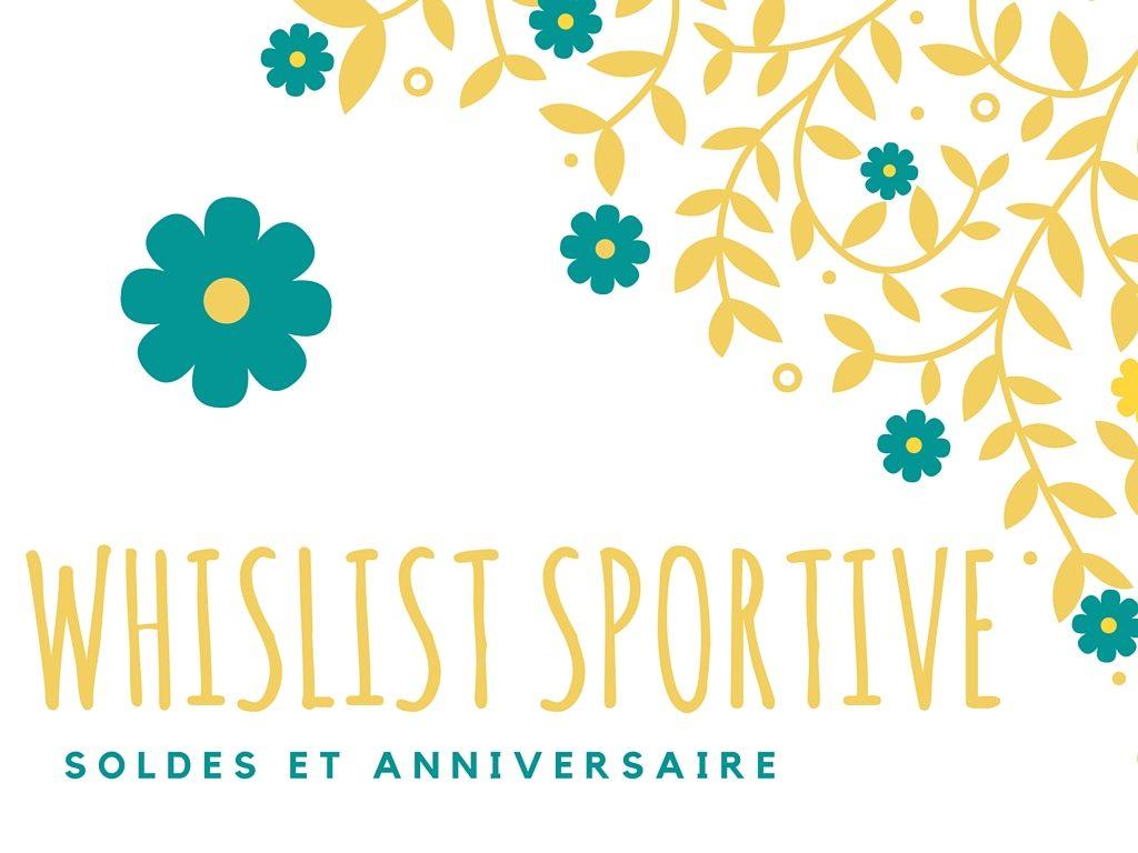 Wishlist Sportive Soldes Anniversaire Margaux Lifestyle