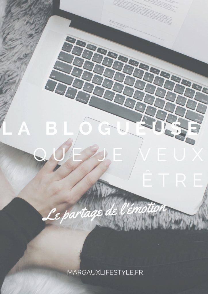 La blogueuse que je veux être - partage de l'émotion