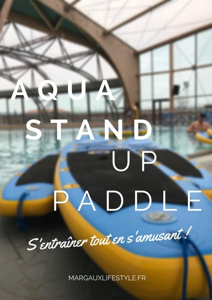 aqua stand up paddle - s'entraîner tout en s'amusant !