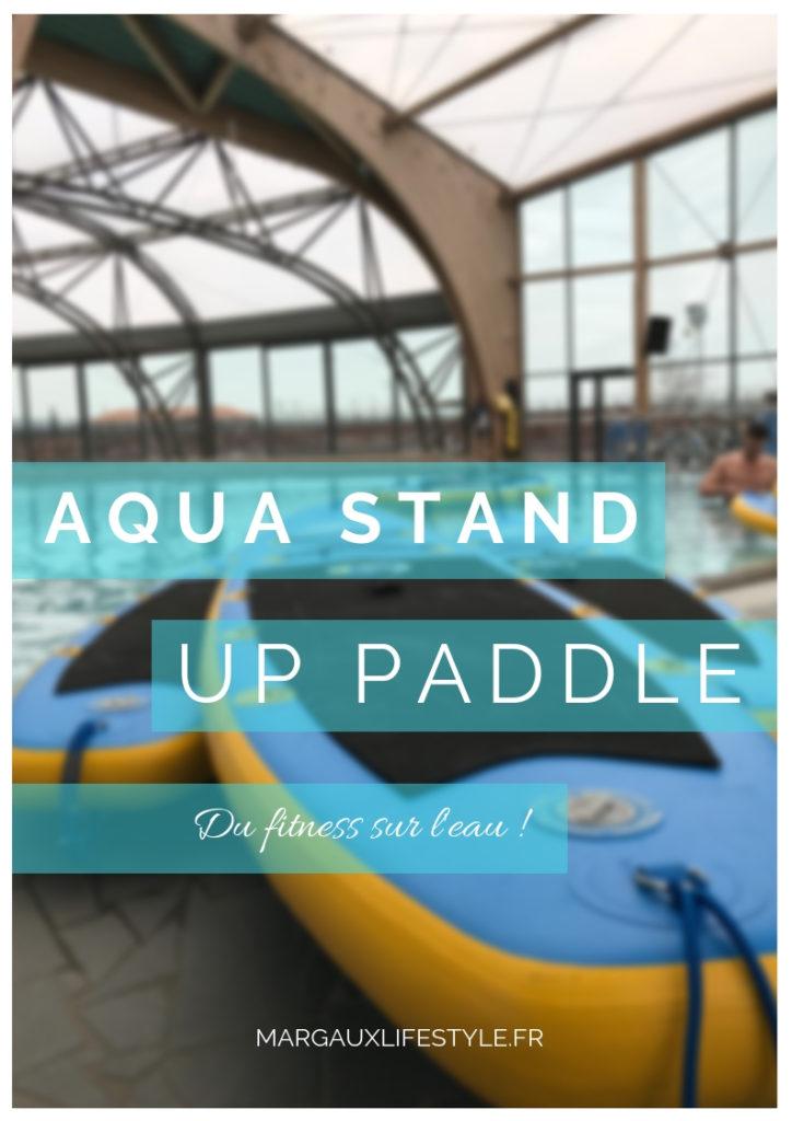 j'ai testé l'aqua stand up paddle, une version du fitness sur l'eau