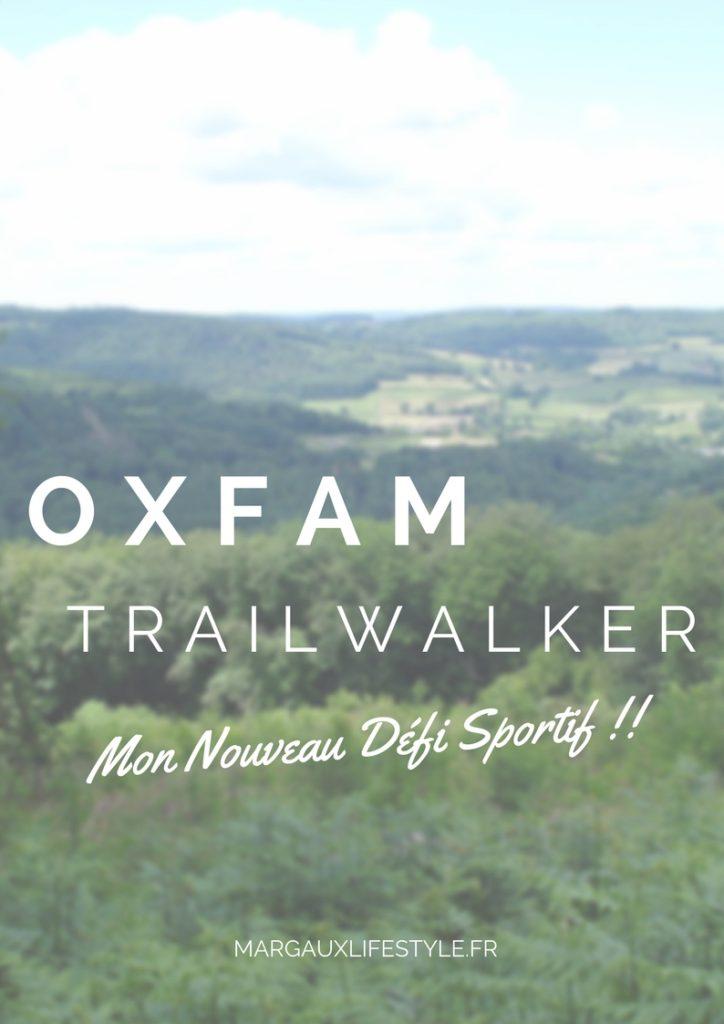 OXFAM Trailwalker mon nouveau défi sportif !