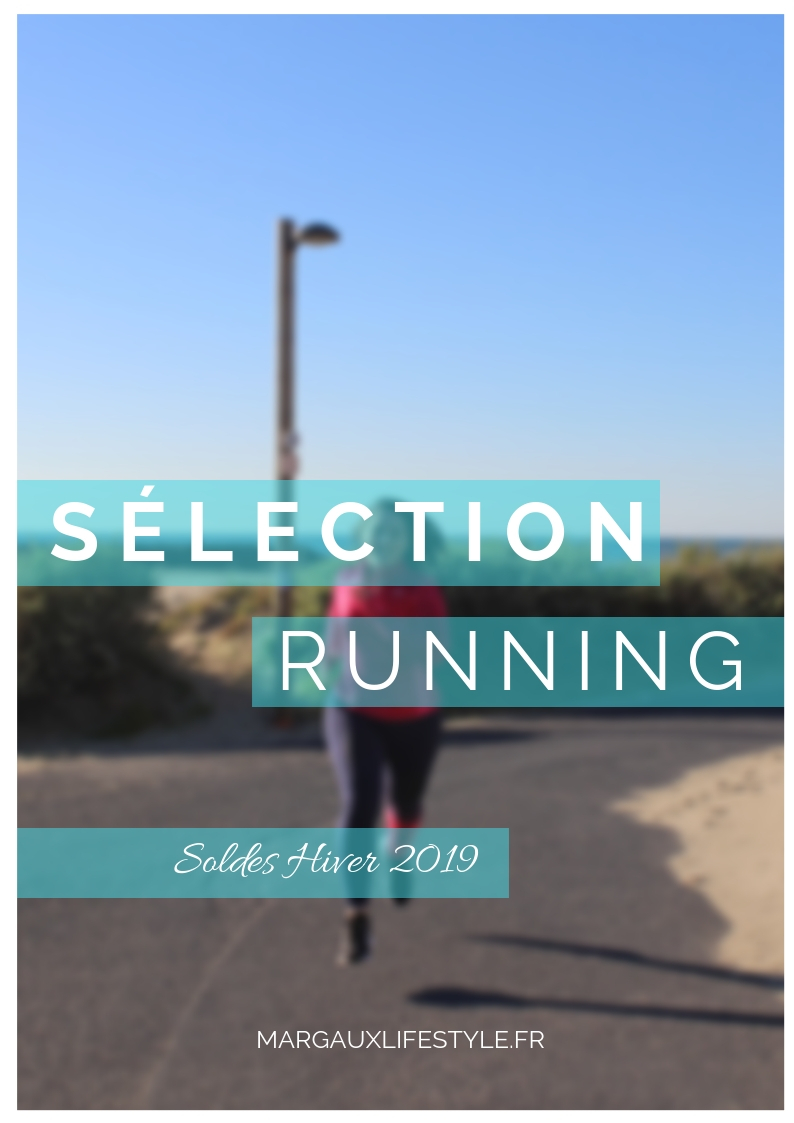 Soldes Hiver 2019 | Ma sélection Running Margaux Lifestyle